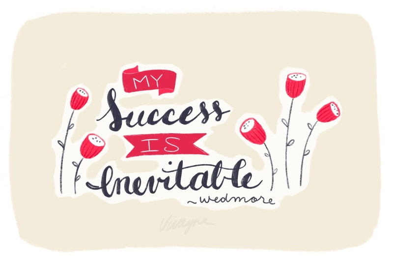 Vivayne: My success is inevitable Wedmore quote